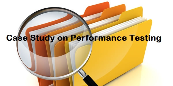 Case Study on Performance Testing