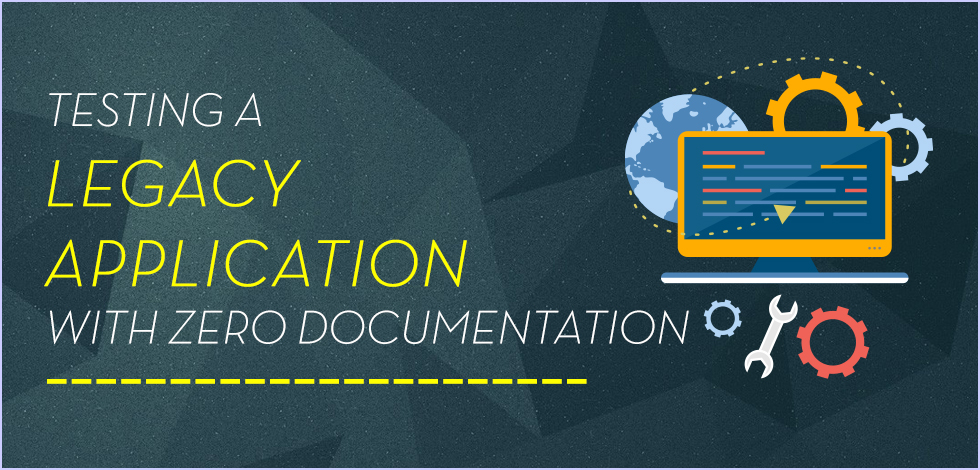 Legacy Application Testing Without Documentation